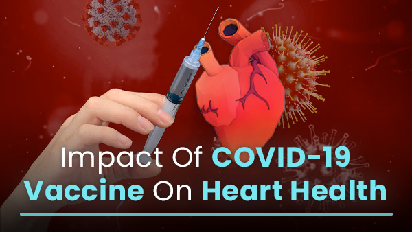 Are There Any Long-Term Effects On Heart Health Post COVID-19 Vaccination?
