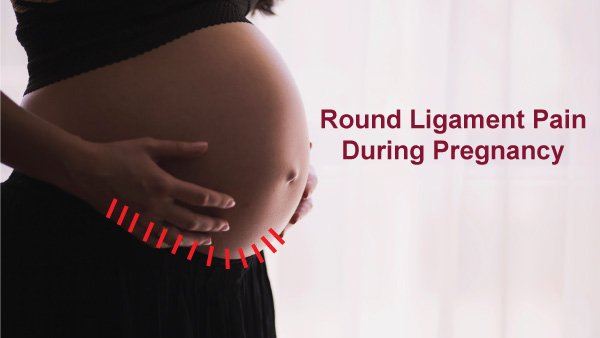 Round Ligament Pain During Pregnancy: Causes, Symptoms, Diagnosis And Treatments