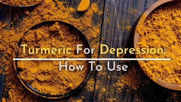 Turmeric For Depression: Does It Help Ease The Symptoms? How To Use