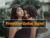 Super Protective Zodiac Signs