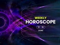Weekly Horoscope: 13 June To 19 June