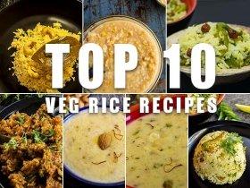 Top 10 Veg Rice Recipes