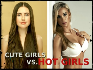 Are Cute Girls Are Better Than Hot Girls