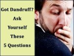 Got Dandruff Ask Yourself These Five Questions