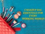Makeup Bag Essentials For Every Working Woman