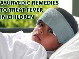 Ayurvedic Remedies To Treat Fever In Children