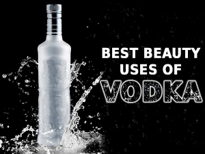 Seven Amazing Beauty Uses Of Vodka That You Must Know