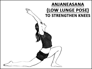 Anjaneasana Low Lunge Pose To Strengthen Knees
