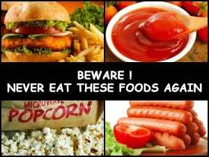 Beware Never Eat These Foods Again