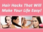 Hair Hacks That Will Make Your Life Easy