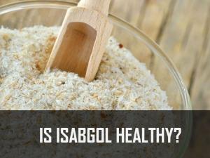 Health Benefits Of Isabgol