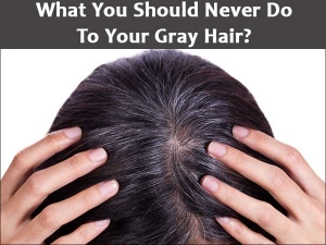 What You Should Never Do To Your Gray Hair