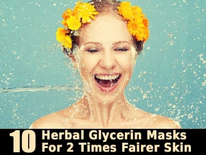 Ten Herbal Glycerin Masks For Two Times Fairer Skin