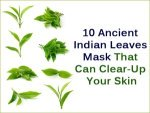Ten Ancient Indian Leaves Mask That Can Clear Up Your Skin