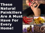 These Natural Painkillers Are A Must Have For Every Home
