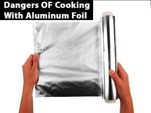 Dangers Of Cooking With Aluminium Foil