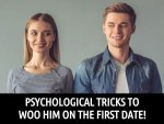 Psychological Tricks To Woo Him On The First Date