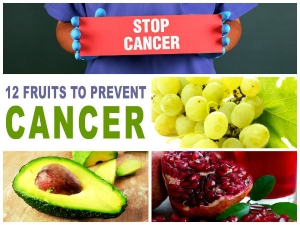 Twelve Fruits That Help To Prevent Cancer