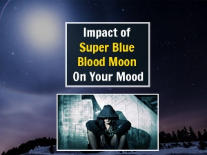 Find Out How The Super Blue Blood Moon Will Affect Your Mood