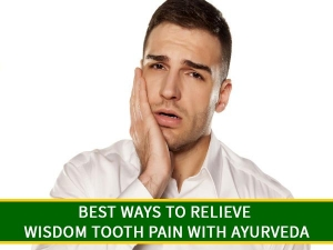 Best Ways To Relieve Wisdom Tooth Pain With Ayurveda
