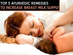 Top Five Ayurvedic Remedies To Increase Breast Milk Suppy