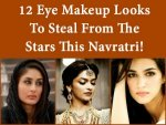 Eye Makeup To Looks Steal From The Stars This Navratri
