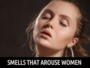 Smells That Arouse Women