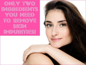 Only Two Ingredients You Ll Need To Remove Skin Impurities