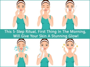 This Five Step Ritual First Thing In The Morning Will Give Your Skin A Stunning Glow