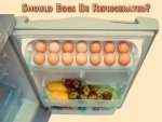 Why Eggs Should Not Be Stored In Fridge