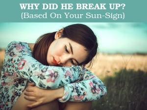 Why Did He Break Up With You