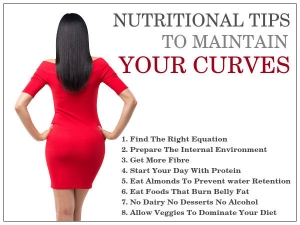 Nutritional Tips To Maintain Your Curves