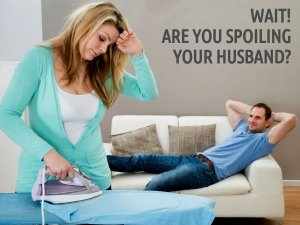 Signs You Are Doing Too Much For Your Husband