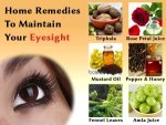 Home Remedies To Maintain Your Eyesight
