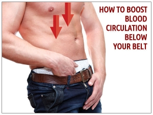 How To Boost Blood Circulation Below Your Belt