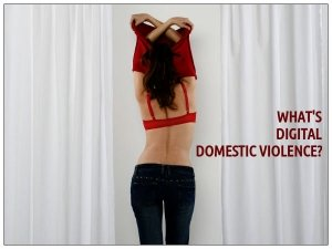 What Is Digital Domestic Violence