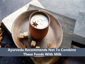 Ayurveda Says Never Combine Foods With Milk