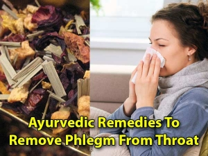 Ayurvedic Tips On How To Get Rid Of Phlegm In The Throat Naturally