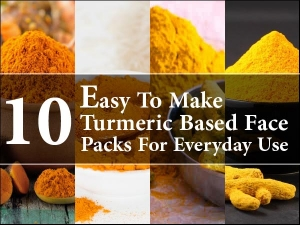 Ten Easy To Make Turmeric Based Face Packs For Everyday Use