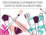 Ten Essentials Of Makeup That Every 18 Year Old Must Own