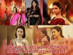 Durga Puja Special Bollywood Inspired Hairstyles With Saree Day Wise