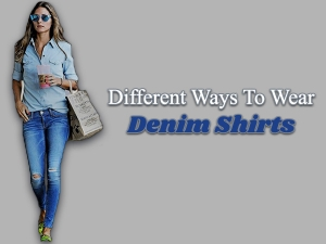 What Wear With Denim Chambray Shirt Here Is The Answer