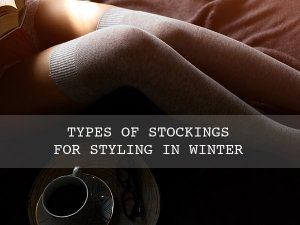 Try These Stockings Make Your Winter Stylish