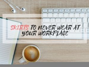 Types Skirts You Should Never Wear At Your Workplace