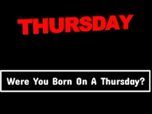 Thursday Born Are Leaders By Birth
