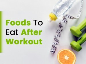 Best Foods To Eat After A Workout