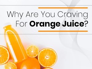 Why Is Your Body Craving Orange Juice