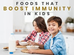 Foods For Kids To Boost Immunity And Fight Covid 19