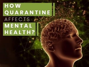 How Your Mental Health Affected During Quarantine