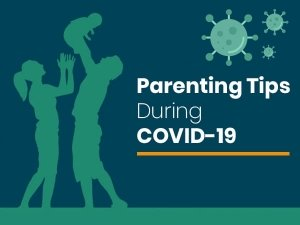 Parenting Tips During Covid 19
